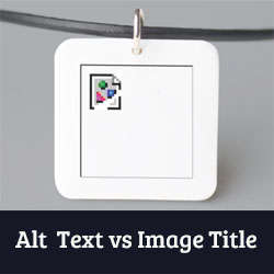 IMAGE ALT TEXT VS. IMAGE TITLE – HANDLE WITH CARE